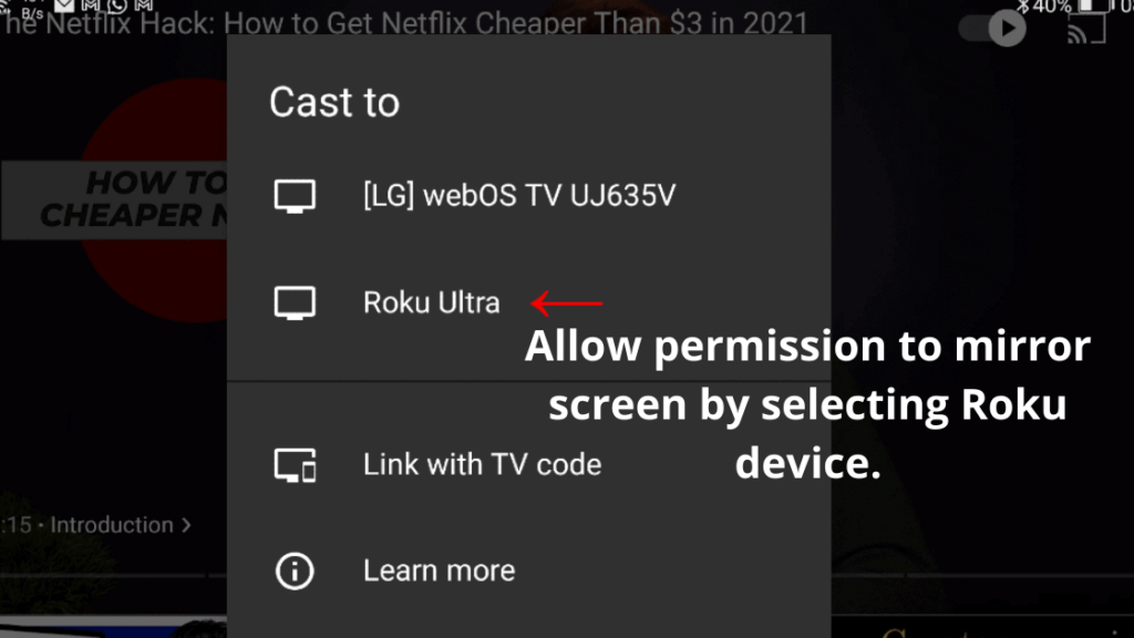 Allow permission to mirror screen by selecting Roku device.