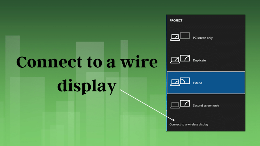 Connect to a wire display