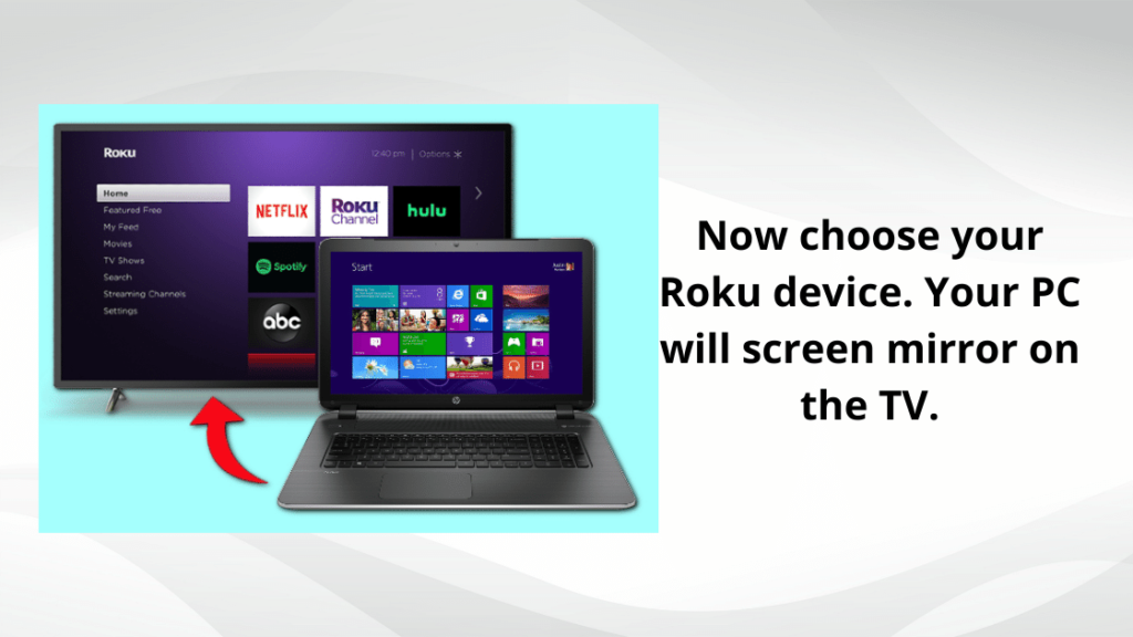 Now choose your Roku device. Your PC will screen mirror on the TV.