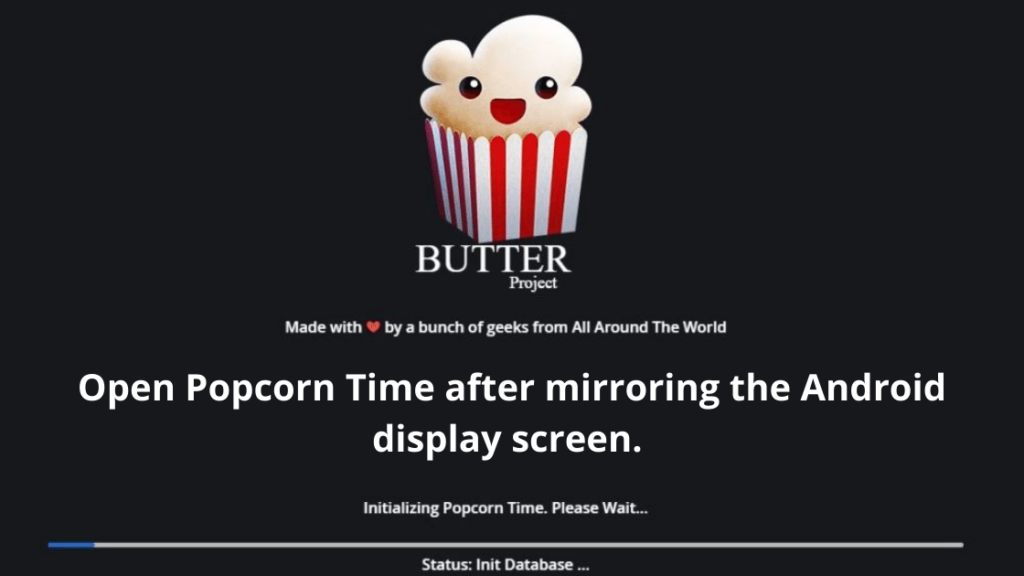 Open Popcorn Time after mirroring the Android display screen.