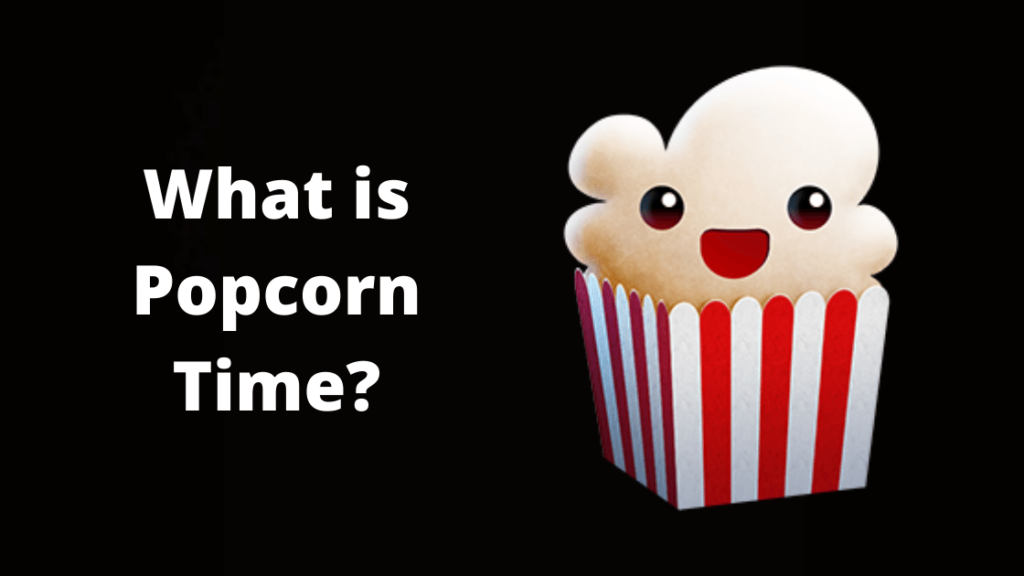 What is Popcorn Time?