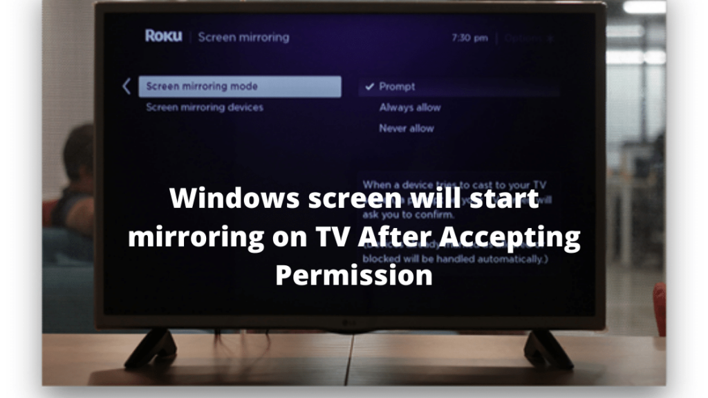 Windows screen will start mirroring on TV After Accepting Permission